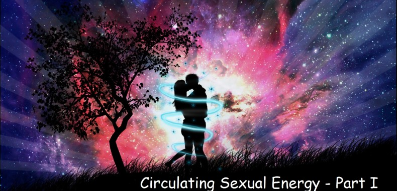 Circulating Sexual Energy (Part One)