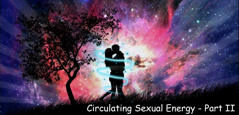 Circulating Sexual Energy (Part Two)