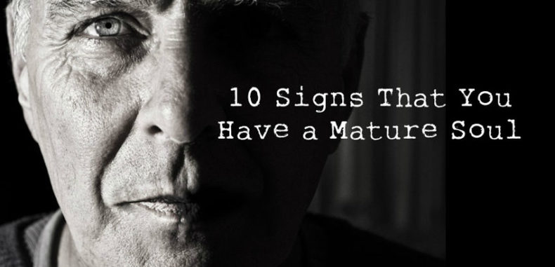 10 Signs That You Have A Mature Soul